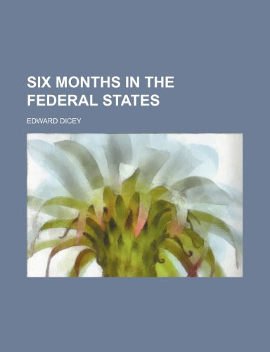 Six Months in the Federal States (Volume 2)
