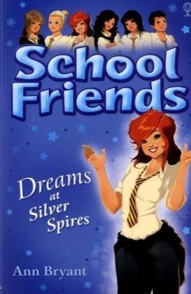 Dreams At Silver Spires (School Friends)