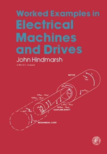 Worked Examples in Electrical Machines and Drives: Applied Electricity and Electronics (Applied Electricity & Electr