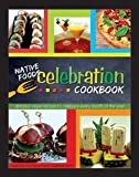 Native Foods Celebration Cookbook: Delicious Vegan Recipes to Celebrate Every Month of the Year
