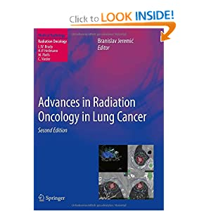 Advances in Radiation Oncology in Lung Cancer (Medical Radiology / Radiation Oncology)
