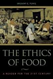 img - for The Ethics of Food: A Reader for the Twenty-First Century [Paperback] [2002] Gregory E. Pence, Ronald Bailey, Wendell Berry, Norman Borlaug, M F. K. Fisher, Nichols Fox, Greenpeace International, Garrett Hardin, Mae-Wan Ho, Marc Lappe, Britt Bailey, Tanya Maxted-Frost book / textbook / text book