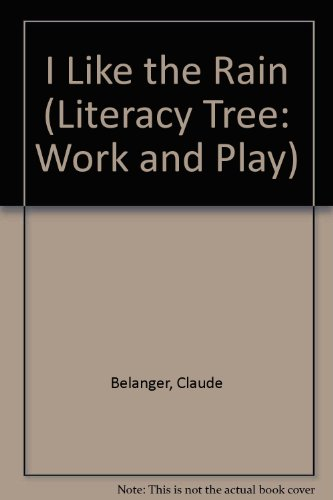 I Like the Rain (Literacy Tree: Work and Play)