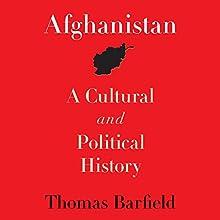 Afghanistan: A Cultural and Political History | Livre audio Auteur(s) : Thomas Barfield Narrateur(s) : Robin Bloodworth
