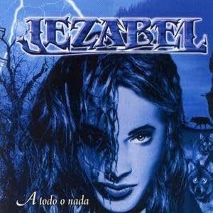 Jezabel - Todo O Nada - Amazon.com Music