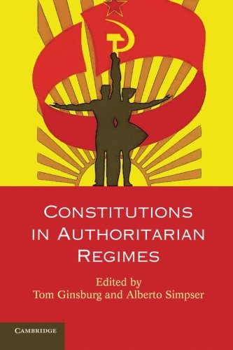 Constitutions in Authoritarian Regimes (Comparative Constitutional Law and Policy)