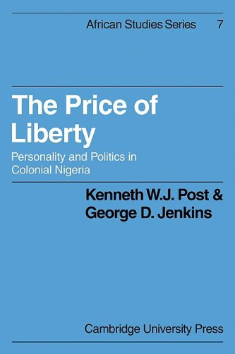 The Price of Liberty: Personality and Politics in Colonial Nigeria (African Studies)
