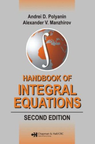 Handbook Of Integral Equations: Second Edition (Handbooks Of Mathematical Equations)