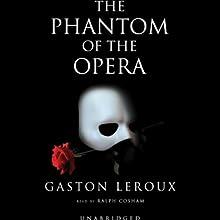 The Phantom of the Opera (       UNABRIDGED) by Gaston Leroux Narrated by Ralph Cosham