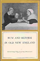 Rum and Reform in Old New England by Gerald…