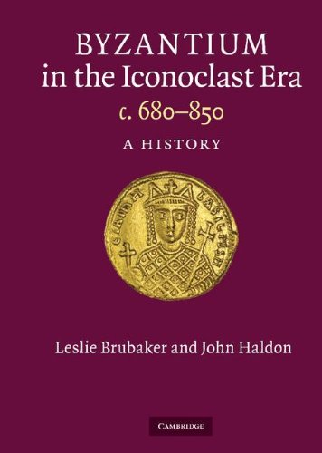 Byzantium in the Iconoclast Era, c.680-850: A History