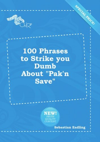 100-phrases-to-strike-you-dumb-about-pakn-save
