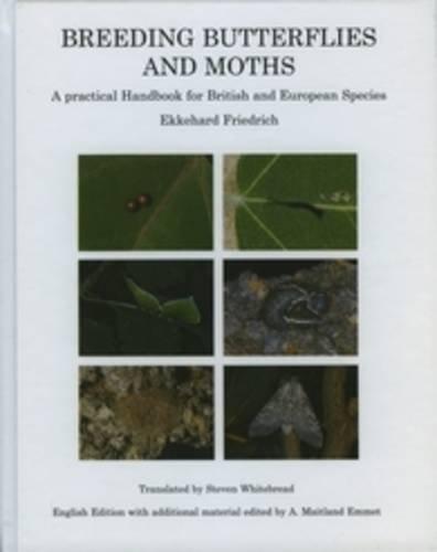 Breeding Butterflies and Moths: A Practical Handbook for British and European Species