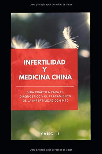 INFERTILIDAD  Y  MEDICINA CHINA Guía práctica para el diagnóstico y  el tratamiento de la infertilidad con MTC  [Yang, Li - Yang, Li] (Tapa Blanda)