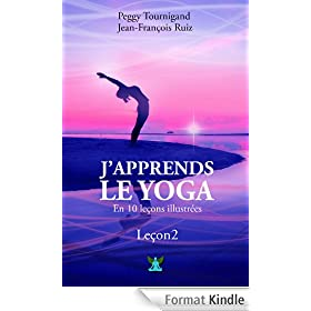 J'apprends le Yoga en 10 le�ons: Le�on 2 : Les 8 directions du Yoga et la salutation au soleil