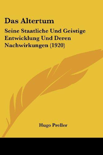 Das Altertum: Seine Staatliche Und Geistige Entwicklung Und Deren Nachwirkungen (1920)