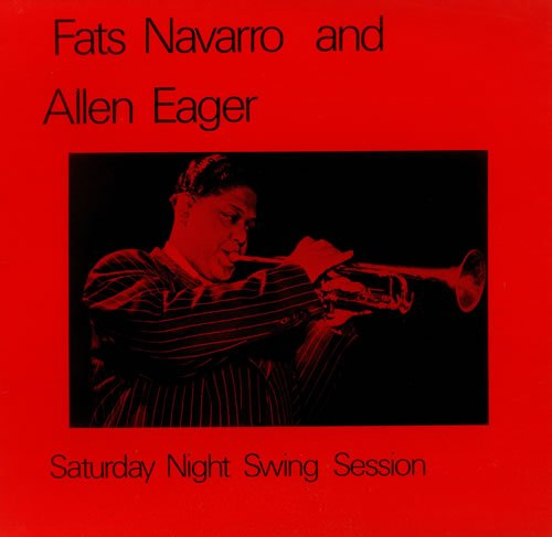 FATS NAVARRO AND ALLEN EAGER - Saturday Night Swing Session - LP
