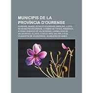 Municipis de La Prov Ncia D'Ourense: Ourense, Bande, Estaci D'Ourense-Empalme, Llista de Municipis D'Ourense,...