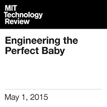 Engineering the Perfect Baby (       UNABRIDGED) by Antonio Regalado Narrated by Todd Mundt