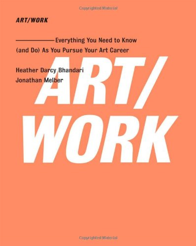 ART/WORK: Everything You Need to Know (and Do) As You...
