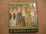 Byzantine Painting (0847802256) by Andre Grabar