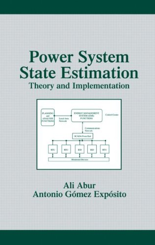 Power System State Estimation: Theory And Implementation (Power Engineering (Willis))