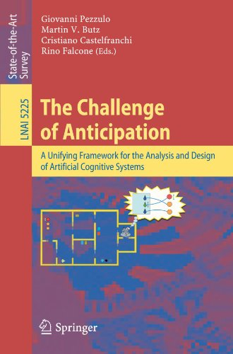 The Challenge of Anticipation: A Unifying Framework for the Analysis and Design of Artificial Cognitive Systems (Lecture Notes in Computer Science / Lecture Notes in Artificial Intelligence)