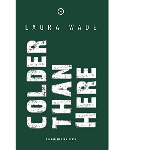 Colder-Than-Here-Oberon-Modern-Plays-S-Laura-Wade