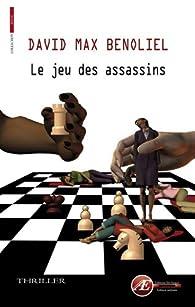 Le jeu des assassins par David Max  Benoliel