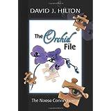 The Orchid File ~ David J. Hilton
