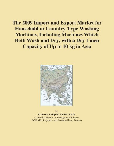The 2009 Import And Export Market For Household Or Laundry-Type Washing Machines, Including Machines Which Both Wash And Dry, With A Dry Linen Capacity Of Up To 10 Kg In Asia front-496581