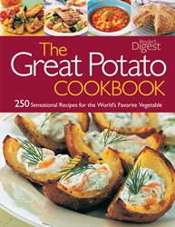 The Great Potato Cookbook : 250 Sensational Recipes for the World's Favorite Vegetable