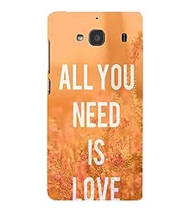 EPICCASE All you need is Love Mobile Back Case Cover For Mi Redmi 2 (Designer Case)
