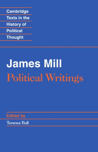 James Mill: Political Writings (Cambridge Texts in the History of Political Thought)