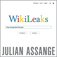 When Google Met WikiLeaks Audiobook by Julian Assange Narrated by Tom Pile