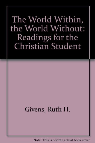 The World Within, the World Without: Readings for the Christian Student
