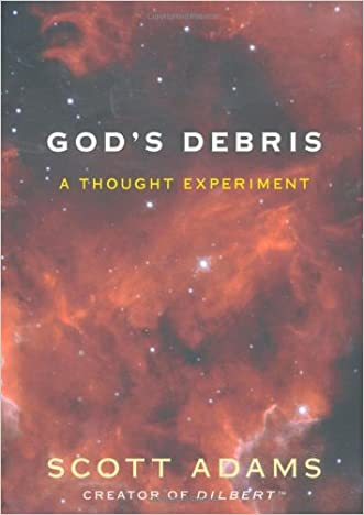 God's Debris: A Thought Experiment written by Scott Adams
