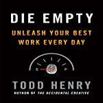 Die Empty by Todd Henry on Audible