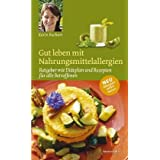 Gut leben mit Nahrungsmittelallergienvon &#34;Karin Buchart&#34;