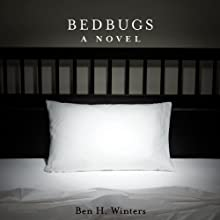 Bedbugs (       UNABRIDGED) by Ben H. Winters Narrated by Elisabeth Rodgers