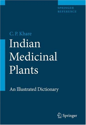 Indian Medicinal Plants - An Illustrated Dictionary