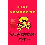 Slaughterhouse-Five: A Novel (Modern Library 100 Best Novels) ~ Kurt Vonnegut