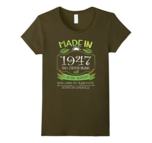 Women's Made In 1947 Organic 70th Birthday 70 Years Old Tshirt XL Olive (70 Year Old Tshirt compare prices)