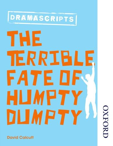 Nelson Thornes Dramascripts The Terrible Fate of Humpty Dumpty
