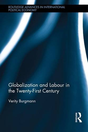 Globalization and Labour in the Twenty-First Century (Routledge Advances in International Political Economy)