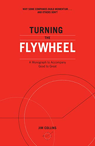 Turning the Flywheel A Monograph to Accompany Good to Great [Collins, Jim] (Tapa Blanda)