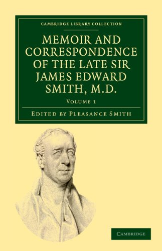 Memoir and Correspondence of the Late Sir James Edward Smith, M.D. 2 Volume Set: Memoir and Correspondence of the Late Sir James Edward Smith, M.D.: ... Library Collection - Botany and Horticulture)