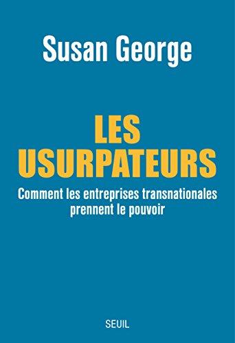 Les Usurpateurs: Comment les entreprises transnationales prennent le pouvoir