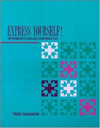Express Yourself! : Intermediate English Conversation