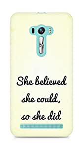 AMEZ she believed she could so she did Back Cover For Asus Zenfone Selfie